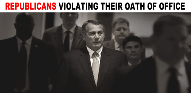 REPUBLICANS VIOLATED THEIR OATH OF OFFICE